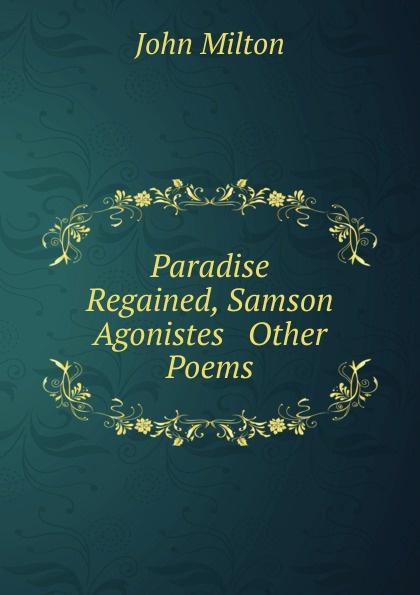 John Milton Paradise Regained, Samson Agonistes . Other Poems стоимость
