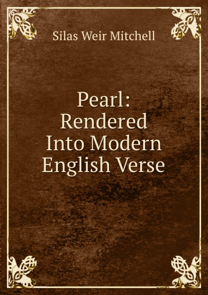 Mitchell S. Weir Pearl: Rendered Into Modern English Verse