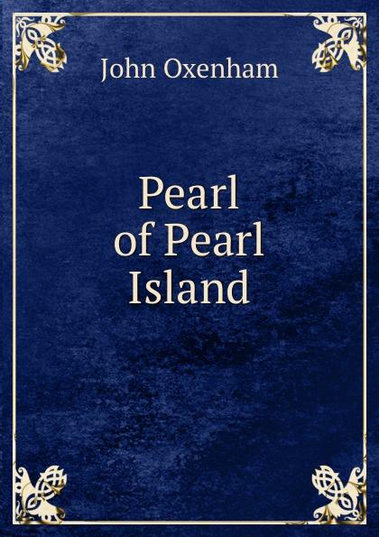John Oxenham Pearl of Pearl Island