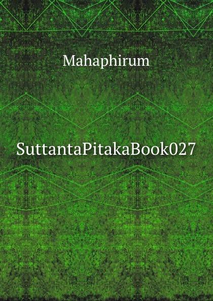 SuttantaPitakaBook027. Mahaphirum