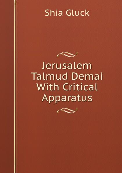 Jerusalem Talmud Demai With Critical Apparatus. Shia Gluck