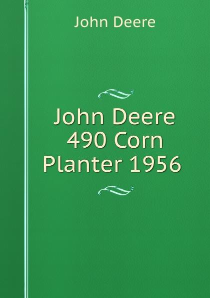 John Deere John Deere 490 Corn Planter 1956 siku трактор john deere с пресс подборщиком