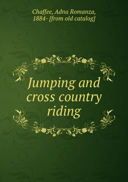 Adna Romanza Chaffee Jumping and cross country riding