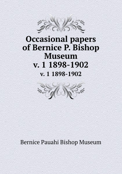 Bernice Pauahi Bishop Museum Occasional papers of Bernice P. Bishop Museum. v. 1 1898-1902 sweetheart bishop sleeve dress