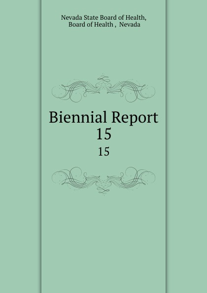 Nevada State Board of Health Biennial Report. 15
