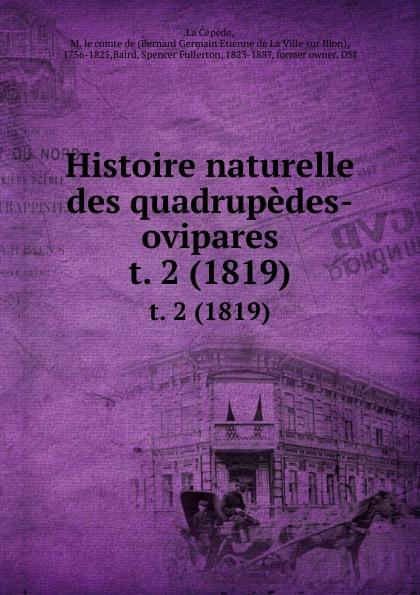 цена Bernard Germain Etienne de La Ville Histoire naturelle des quadrupedes-ovipares. t. 2 (1819) онлайн в 2017 году