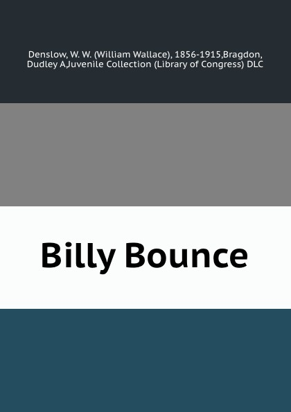 William Wallace Denslow Billy Bounce