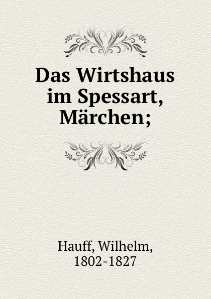 Wilhelm Hauff Das Wirtshaus im Spessart, Marchen; гауф в wilhelm hauff marchen