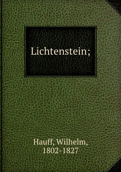 Wilhelm Hauff Lichtenstein; wilhelm hauff lichtenstein