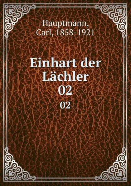 Carl Hauptmann Einhart der Lachler. 02 carl hauptmann einhart der lachler