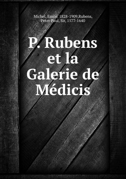 Emile Michel P. Rubens et la Galerie de Medicis стоимость