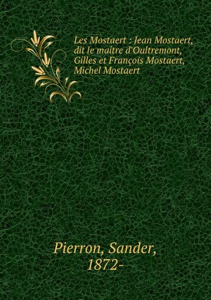 Фото - Sander Pierron Les Mostaert : Jean Mostaert, dit le maitre d.Oultremont, Gilles et Francois Mostaert, Michel Mostaert jean paul gaultier le male