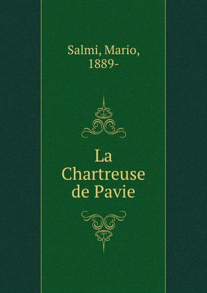 Mario Salmi La Chartreuse de Pavie mario de biasi invitation to milan