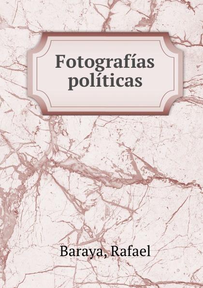 цены на Rafael Baraya Fotografias politicas  в интернет-магазинах