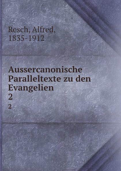 Aussercanonische Paralleltexte zu den Evangelien. 2