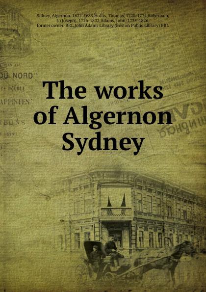 Algernon Sidney The works of Algernon Sydney flowers for algernon