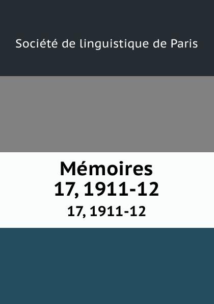 Memoires. 17, 1911-12