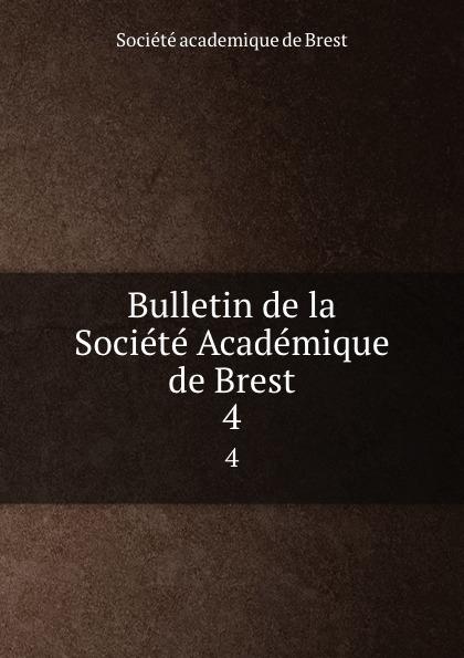 Bulletin de la Societe Academique de Brest. 4