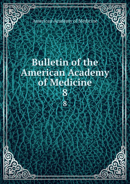 Bulletin of the American Academy of Medicine. 8