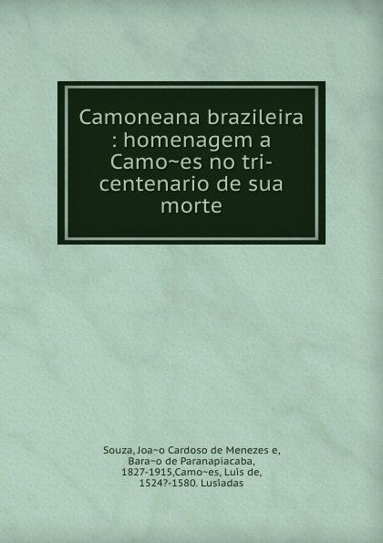 Joao Cardoso de Menezes e. Souza Camoneana brazileira : homenagem a Camoes no tri-centenario de sua morte eunice de souza himalayan tales