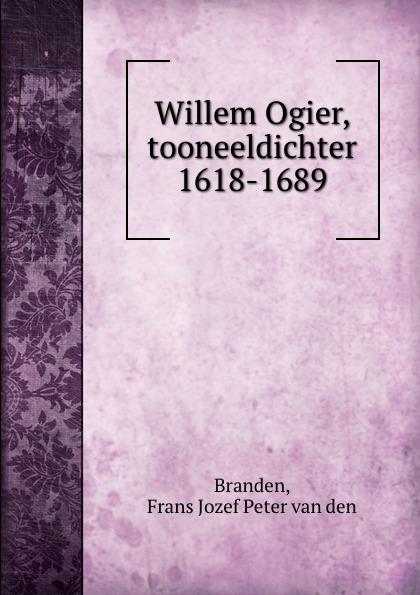 Willem Ogier, tooneeldichter 1618-1689