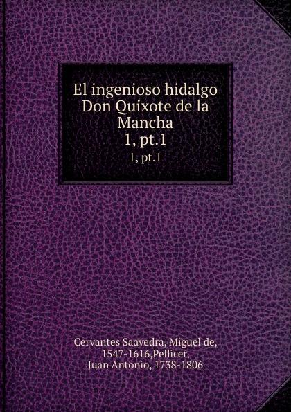 Miguel de Cervantes Saavedra El ingenioso hidalgo Don Quixote de la Mancha. 1, pt.1 недорго, оригинальная цена