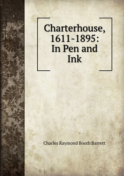 Charterhouse, 1611-1895: In Pen and Ink