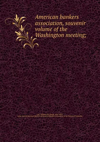 лучшая цена William van Zandt Cox American bankers association, souvenir volume of the Washington meeting;