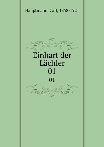Carl Hauptmann Einhart der Lachler. 01 carl hauptmann einhart der lachler