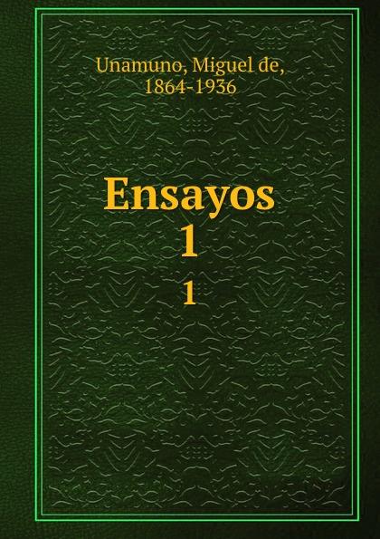 Miguel de Unamuno Ensayos. 1 miguel de unamuno ensayos vol 1 classic reprint