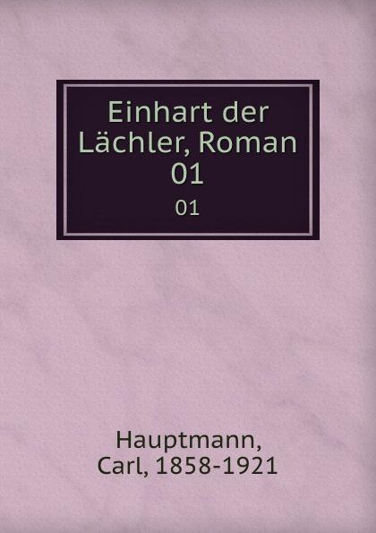 Carl Hauptmann Einhart der Lachler, Roman. 01 carl hauptmann einhart der lachler