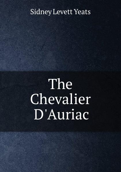 Sidney Levett Yeats The Chevalier D.Auriac