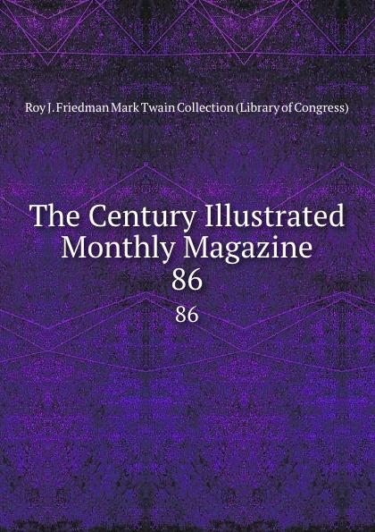The Century Illustrated Monthly Magazine. 86 magazine 86