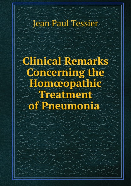 Фото - Jean Paul Tessier Clinical Remarks Concerning the Homoeopathic Treatment of Pneumonia . jean paul gaultier le male