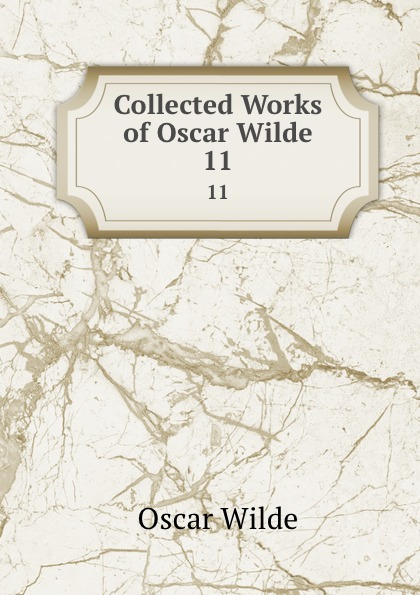 Оскар Уайльд Collected Works of Oscar Wilde. 11 оскар уайльд selected poems of oscar wilde