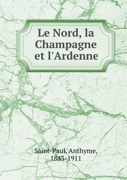Фото - Anthyme Saint-Paul Le Nord, la Champagne et l.Ardenne jean paul gaultier le male