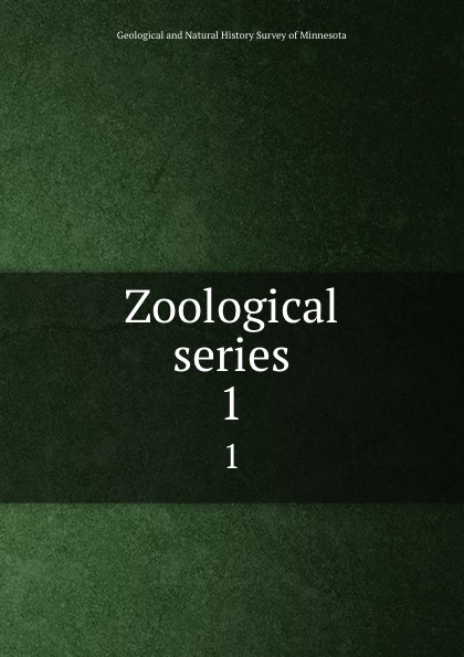 Geological and Natural History Survey of Minnesota Zoological series. 1 geological and natural history survey of minnesota reports of the survey botanical series 1