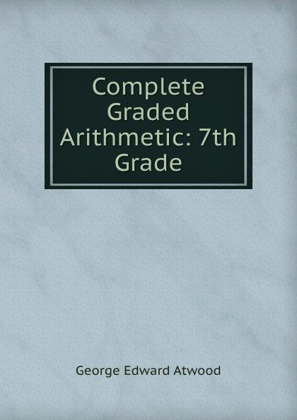 Complete Graded Arithmetic: 7th Grade