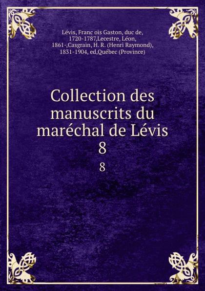 François Gaston Lévis Collection des manuscrits du marechal de Levis. 8 футболка levis