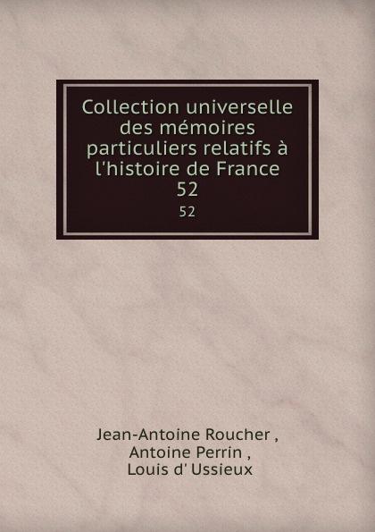 Collection universelle des memoires particuliers relatifs a l.histoire de France. 52