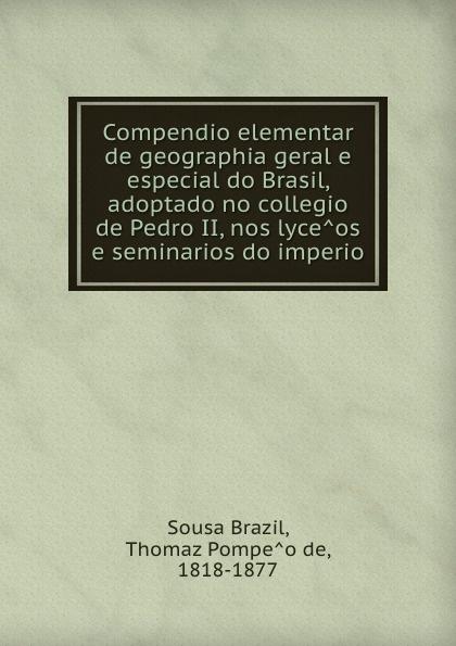Sousa Brazil Compendio elementar de geographia geral e especial do Brasil, adoptado no collegio de Pedro II, nos lyceos e seminarios do imperio decorative art 50s