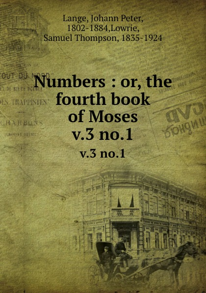 Numbers : or, the fourth book of Moses. v.3 no.1