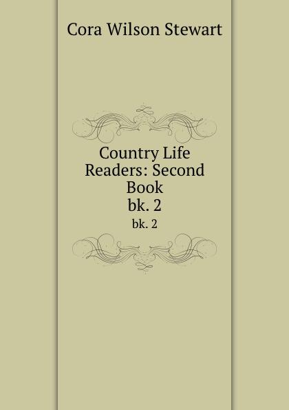 Cora Wilson Stewart Country Life Readers: Second Book. bk. 2
