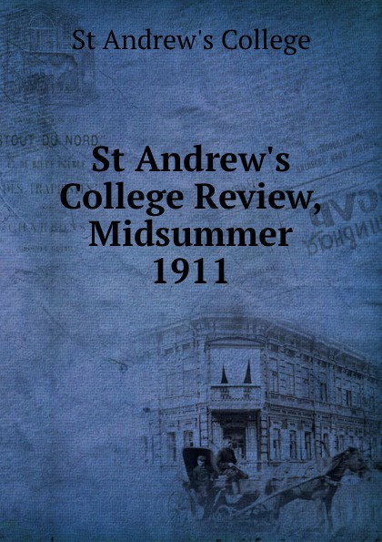 St Andrew.s College Review, Midsummer 1911