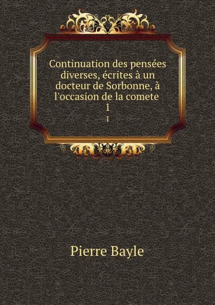 Pierre Bayle Continuation des pensees diverses, ecrites a un docteur de Sorbonne, a l.occasion de la comete . 1 цена