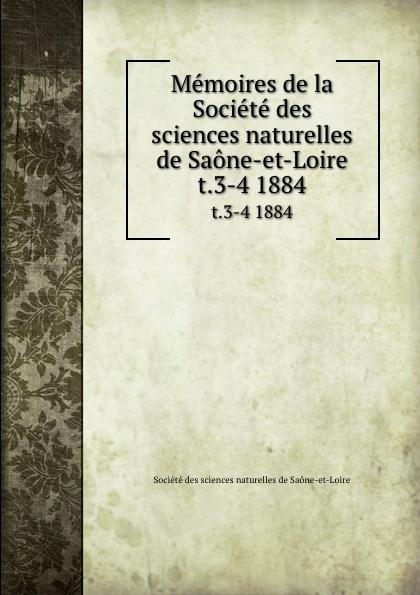 Memoires de la Societe des sciences naturelles de Saone-et-Loire. t.3-4 1884 amir chalon sur saone