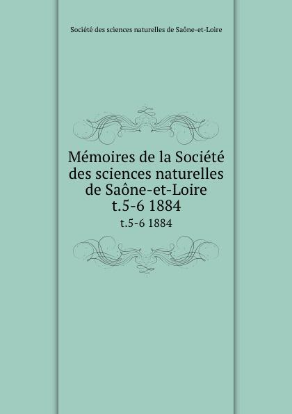 Memoires de la Societe des sciences naturelles de Saone-et-Loire. t.5-6 1884 amir chalon sur saone
