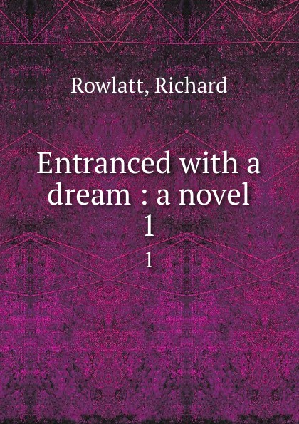Entranced with a dream : a novel. 1