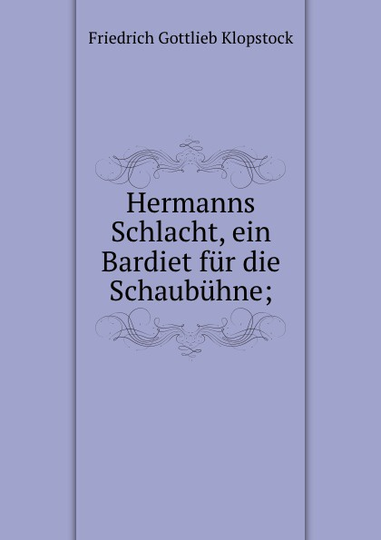 Hermanns Schlacht, ein Bardiet fur die Schaubuhne;