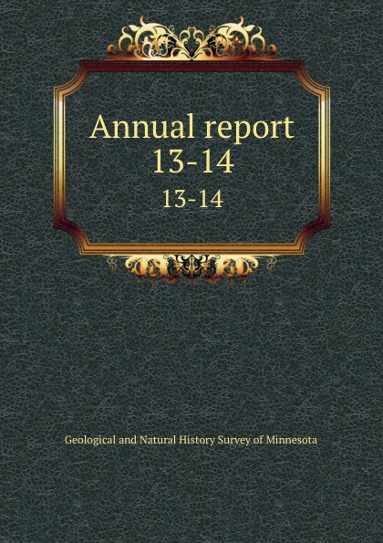 Geological and Natural History Survey of Minnesota Annual report. 13-14 geological and natural history survey of minnesota reports of the survey botanical series 1